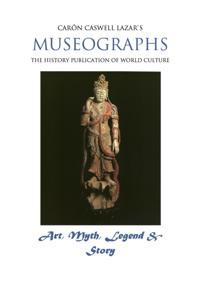 Museographs: Art, Myth, Legend and Story