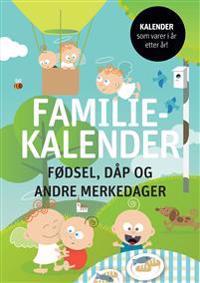 Familiekalender. Fødsel, dåp og andre merkedager -  pdf epub
