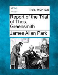 Report of the Trial of Thos. Greensmith