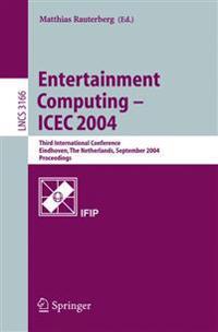 Entertainment Computing - ICEC 2004
