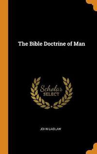 The Bible Doctrine of Man