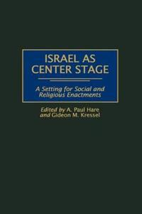 Israel As Center Stage