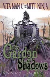 The Garden of Shadows: Vita-Man C and the Mitt Ninja