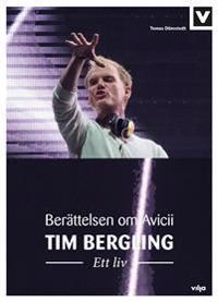 Tim Bergling  Ett liv. Berättelsen om Avicii (Bok+CD)