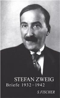 Stefan Zweig - Briefe 1932 - 1942