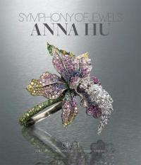 Symphony of Jewels: Anna Hu Opus 1: Anna Hu Opus 1