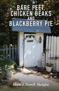 Bare Feet, Chicken Beaks and Blackberry Pie