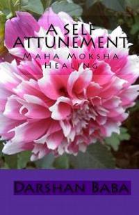 A Self Attunement: Maha Moksha Healing