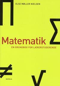 Matematik - en grundbog for lærerstuderende