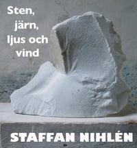 Sten, järn, ljus och vind : skulptur, måleri, texter