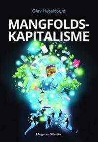 Mangfoldskapitalisme - Olav Haraldseid | Inprintwriters.org