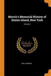 MORRIS'S MEMORIAL HISTORY OF STATEN ISLA