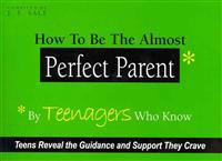 How to be the Almost Perfect Parent
