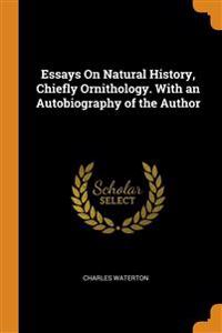 ESSAYS ON NATURAL HISTORY, CHIEFLY ORNIT