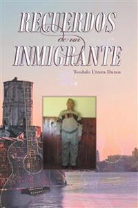 Recuerdos De Un Inmigrante