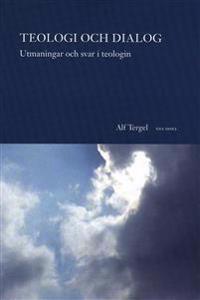 Teologi och dialog : utmaningar och svar i teologin