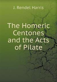 The Homeric Centones and the Acts of Pilate