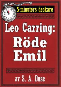 5-minuters deckare. Leo Carring: Röde Emil. Detektivhistoria. Återutgivning av text från 1916