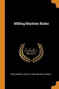 Milling Machine Kinks