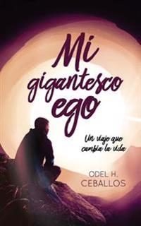 Mi Gigantesco Ego