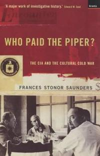 Who paid the piper? - the cia and the cultural cold war