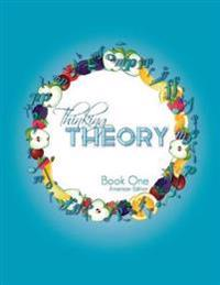 Thinking Theory Book One (American Edition): Straight-forward, practical and engaging music theory for young students