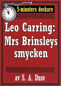 5-minuters deckare. Leo Carring: Mrs Brinsleys smycken. Detektivhistoria. Återutgivning av text från 1926