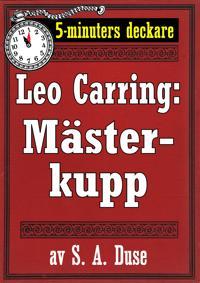 5-minuters deckare. Leo Carring: En mästerkupp. Detektivhistoria. Återutgivning av text från 1916