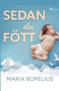 Sedan du fött