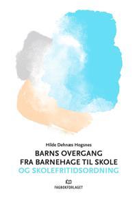 Barns overgang fra barnehage til skole og skolefritidsordning - Hilde Dehnæs Hogsnes | Ridgeroadrun.org