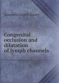 Congenital Occlusion and Dilatation of Lymph Channels