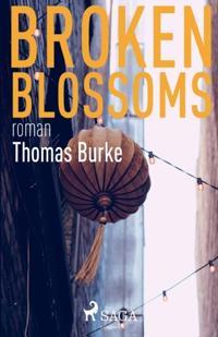 Broken blossoms - Thomas Burke pdf epub
