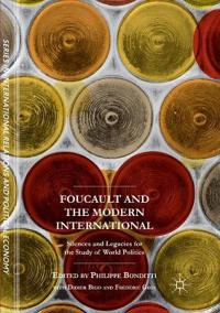Foucault and the Modern International: Silences and Legacies for the Study of World Politics