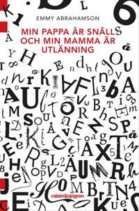 Min pappa är snäll och min mamma är utlänning - Emmy Abrahamson pdf epub