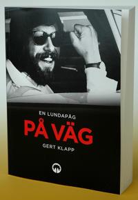 En Lundapåg på väg : två omvälvande decennium som reklambyråman
