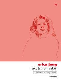 Frukt & grønnsaker - Erica Jong | Inprintwriters.org