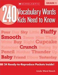 240 Vocabulary Words Kids Need to Know, Grade 1: 24 Ready-To-Reproduce Packets That Make Vocabulary Building Fun & Effective