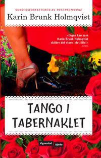 Tango i tabernaklet - Karin Brunk Holmqvist | Ridgeroadrun.org