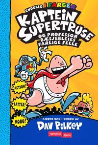 Kaptein Supertruse og professor Bæsjebleies farlige felle - Dav Pilkey   Ridgeroadrun.org