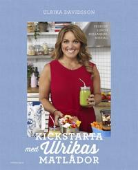 Kickstarta med Ulrikas matlådor : Frukost – lunch – mellanmål – middag