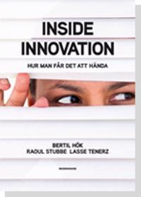 Inside innovation : hur man får det att hända