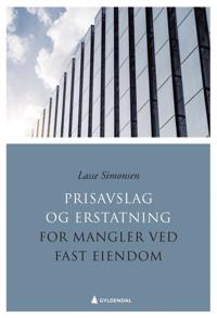 Prisavslag og erstatning for mangler ved fast eiendom - Lasse Simonsen pdf epub