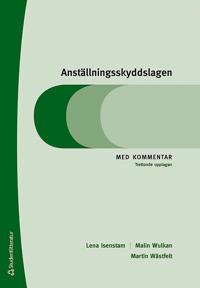 Anställningsskyddslagen - Med kommentar - Lena Isenstam, Malin Wulkan, Martin Wästfelt pdf epub