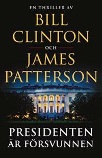 Presidenten är försvunnen - James Patterson, Bill Clinton pdf epub