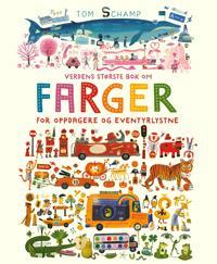 Verdens største bok om farger for oppdagere og eventyrlystne