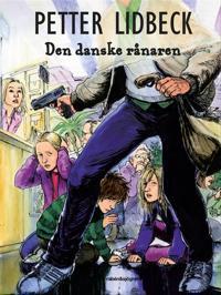 Den danske rånaren - Petter Lidbeck pdf epub
