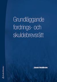 Grundläggande fordrings- och skuldebrevsrätt - Jakob Heidbrink pdf epub