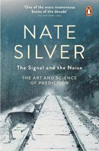 Signal and the noise - the art and science of prediction