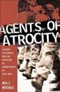 Agents of Atrocity