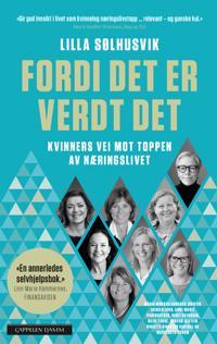 Fordi det er verdt det; kvinners vei mot toppen av næringslivet - Lilla Sølhusvik   Inprintwriters.org
